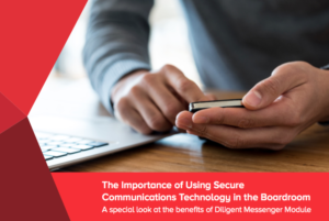 Boards of directors should be looking for the right technologies to use in the boardroom to protect their communications